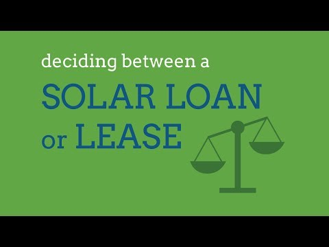 Deciding Between a Solar Loan or a Solar Lease?