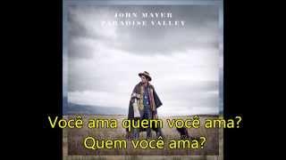 Jhon Mayer -  Who You Love feat.  Katy Perry (tradução)