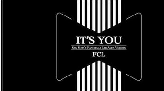 FCL - It's You (San Soda's Panorama Bar Acca Version)