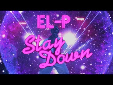"""El-P - """"Stay Down"""" (Official Music Video)"""