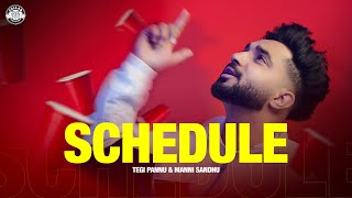SCHEDULE (OFFICIAL VIDEO) | TEGI PANNU | MANNI SANDHU | LATEST PUNJABI SONGS 2021