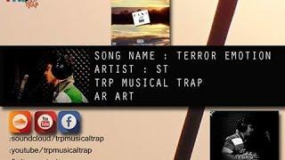 Terror Emotion (Full Audio Song ) | ST | Lastest English Song 2016 | MusicalTrapRecords
