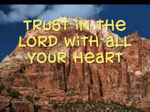 Trust In the Lord - Proverbs 3:5 & 6