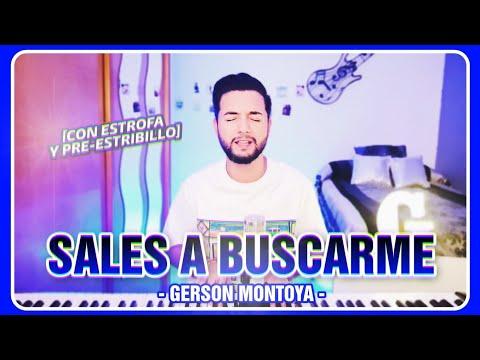 SALES A BUSCARME [con Estrofa Y Pre-estribillo] (cover | Lucas De Badajoz) || GERSON MONTOYA