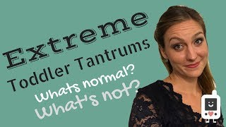 When to Worry about Tantrums
