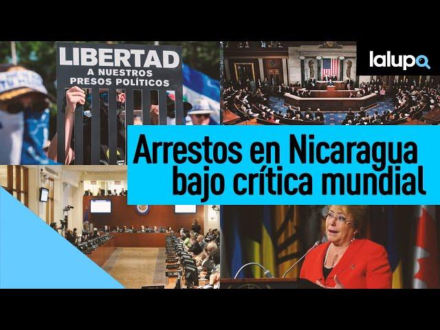 Organizaciones y representantes internacionales repudian represión por el régimen de Ortega