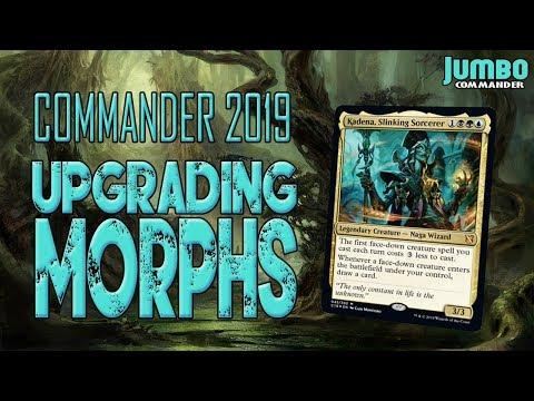 MORPHS! Upgrading Commander 2019 | Kadena Deck Tech