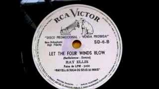 Ray  Ellis   Let the four winds blow