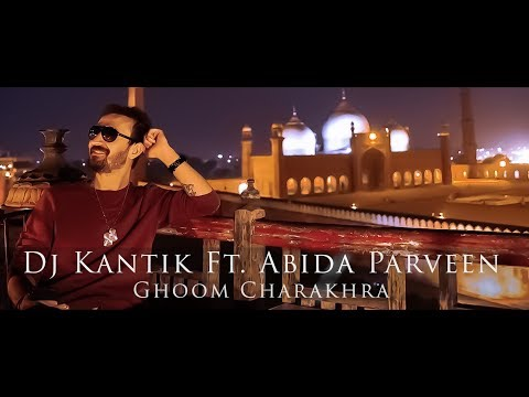 Dj Kantik  Ft. Abida Parveen - Ghoom Charakhra (Tech House Remix)