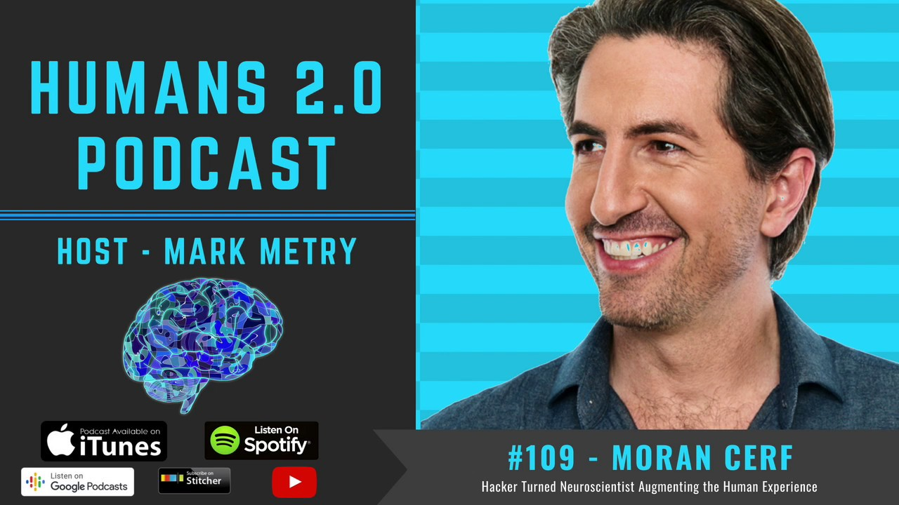 #109 - Moran Cerf | Hacker Turned Bank Robber Turned Technological  Neuroscientist