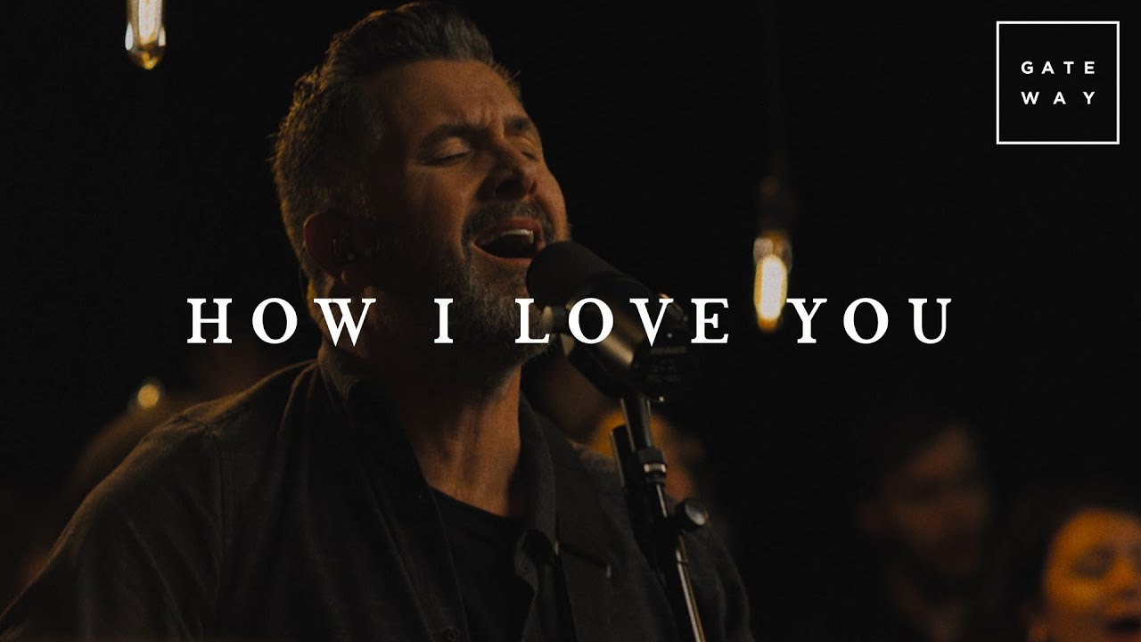 How I Love You // GATEWAY // Acoustic Sessions Volume One