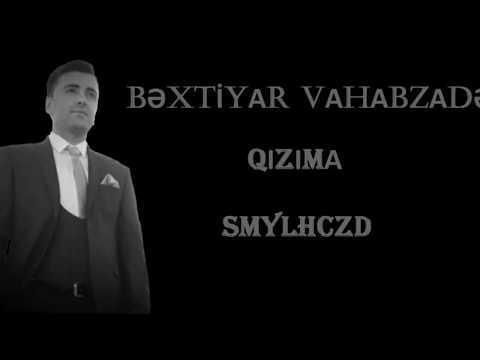 Bextiyar Vahabzade Qizima seiri ( seslendiren Ismayil Hacizade)