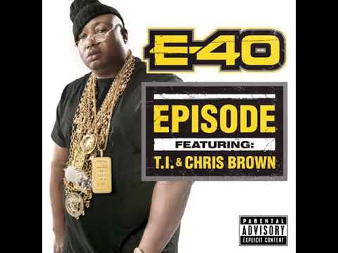 Episode (Clean) - E40 feat. T.I. & Chris Brown