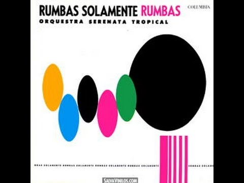 Orquesta Serenata Tropical - Rumbas solamente Rumbas