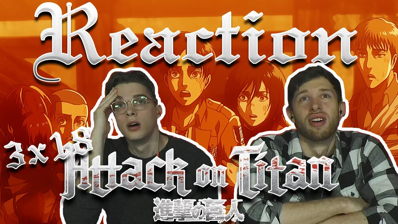 Download Attack on Titan 3x18 REACTION