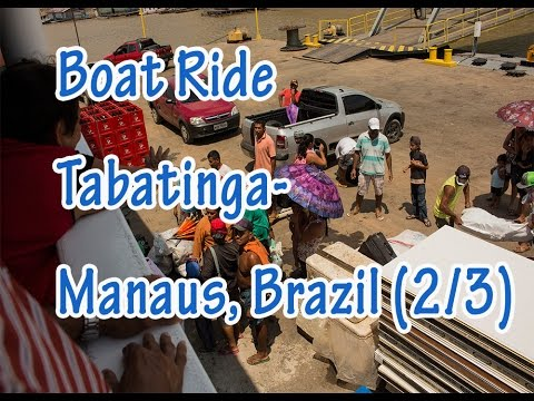 Brazil - public boat Rio Solimoes Tabatinga--Manaus: Complete video guide pt2