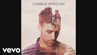 Charlie Winston - Too Long (Audio)