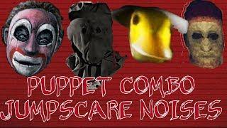 Puppet Combo Jumpscare Noises