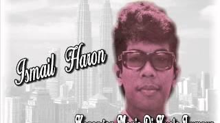 Ismail Haron Kenangan manis di Kuala Lumpur