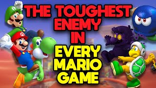 The Toughest Enemy in Every Mario Game