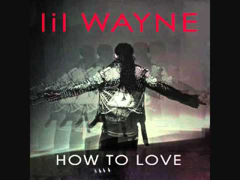 How To Love-Lil Wayne [Clean, HQ]