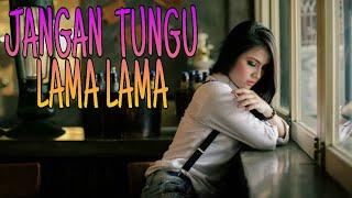 DJ JANGAN TUNGGU LAMA LAMA // DANGDUT REMIX