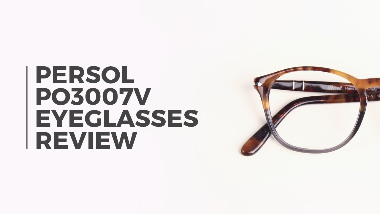 6c3f638faa Persol PO3007V Eyeglasses Review