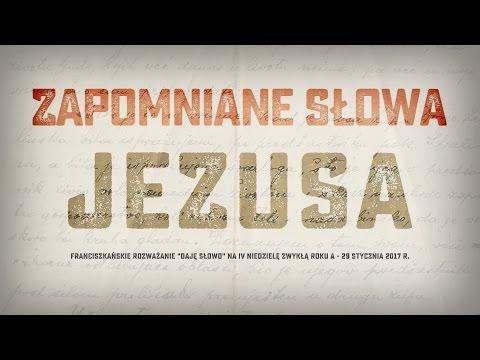 Zapomniane słowa Jezusa - Daję Słowo - IV niedziela A (29 I 2017)