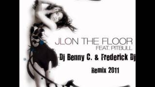 Jennifer Lopez Ft. Pitbull - On The Floor (Dj Benny C. & Frederick Dj Remix 2011)
