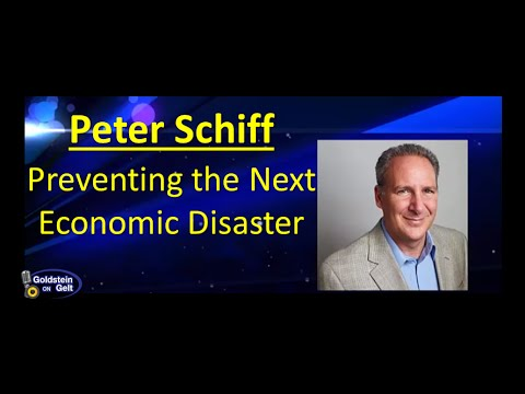 Peter Schiff-Preventing the Next Economic Disaster-interview-Goldstein on Gelt