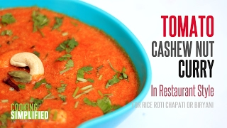 Restaurant Style Tomato Kaju Curry by Cooking Simplified Tomato Cashew Curry