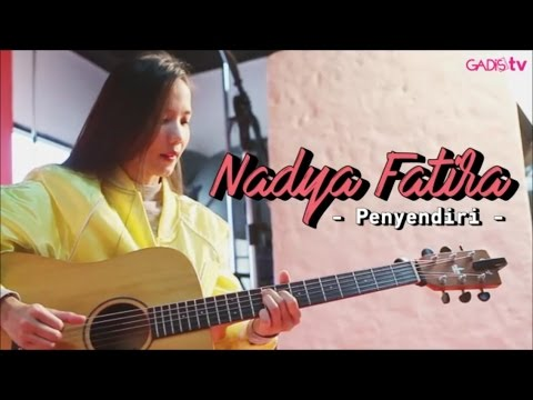 Nadya Fatira - Penyendiri (Live at GADISmagz)