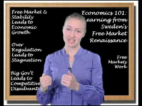 Economics 101: Learning From Sweden's Free Market Renaissance