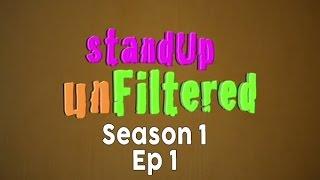 StandUp Unfiltered - Season 1: Episode 1