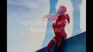 [nightcore lyrics wh0re] → broken ones (illenium & anna clendening)