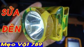 Sửa ĐÈN PIN LED - How to fix a flashlight - Mẹo Vặt 789