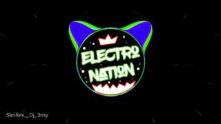 Skrillex remix ( Dj 3rny ) ELECTRO NATION