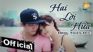Hai Lời Hứa (Xin Lỗi Anh Là Gay) - Đông Thiên Đức [MV Official]