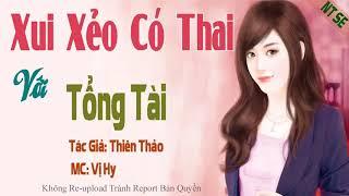 [Trọn Bộ] Xui xẻo có thai với tổng tài Truyện Ngôn Tình Hay Về Cô Vợ Có Thai Của Tổng Giám