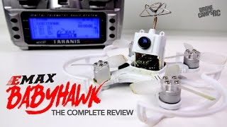 Emax Babyhawk Fpv Racer - The Complete Review
