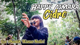 Download Lagu Happy Asmara - Cidro | Live Akustik Wanus Kediri mp3