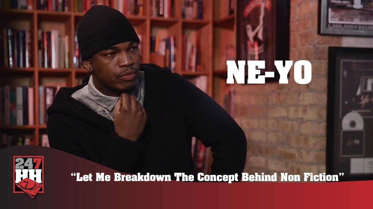 """Download Ne-Yo - Let Me Breakdown The Concept Behind """"Non Fiction"""" (247HH Exclusive)"""