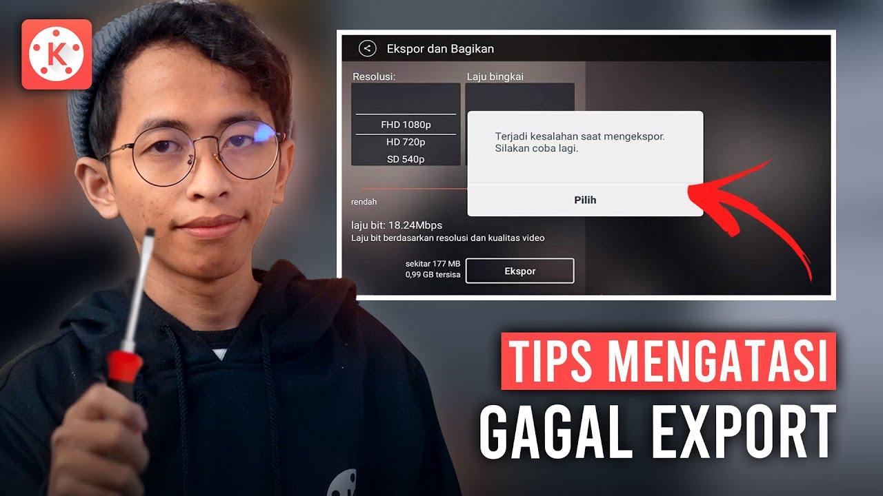 Tips Mengatasi Gagal Export di KineMaster   KINEMASTER TUTORIAL #46