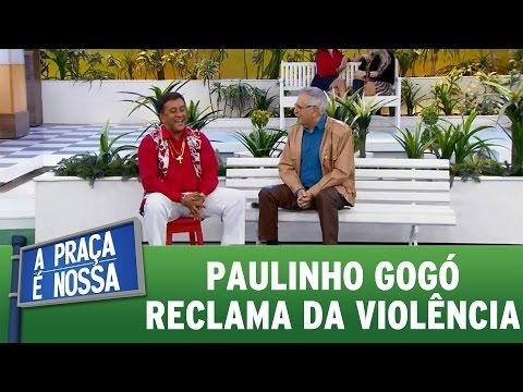 A Praça  É Nossa (07/07/16) - Paulinho Gogó reclama da violência