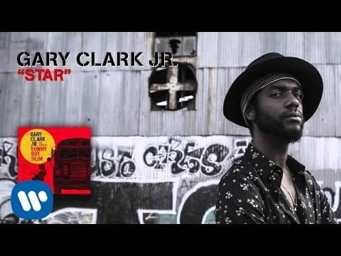 Gary Clark Jr. - Star (Official Audio) Thumbnail image