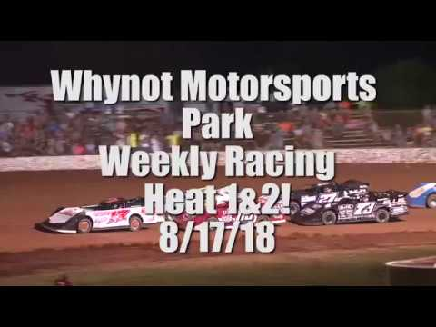 Durrence Layne Racing Weekly Heat Race 1 And 2 at Whynot Motorsports Park 8-17-18