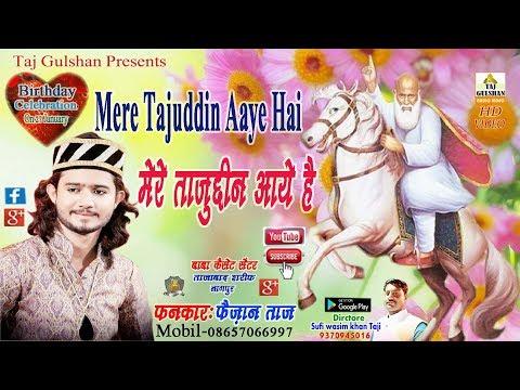 Tajuddin Aye Hai Mere    Faizan Taj Qawwal   Birthday Celebration On 27 January 2019