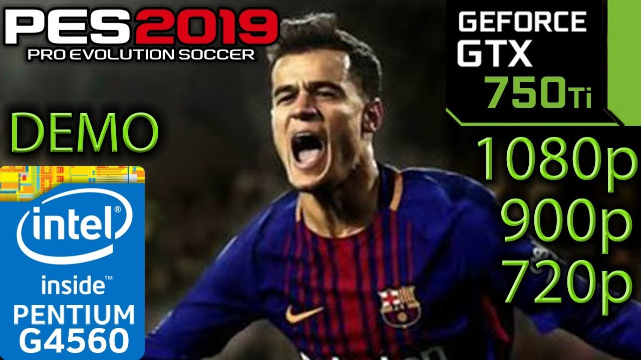 Pro Evolution Soccer 2019 Demo - GTX 750 ti - G4560 - 1080p - 900p
