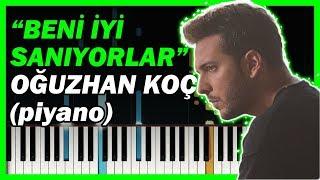 Oğuzhan Koç - Beni İyi Sanıyorlar KARAOKE - Piyano Notaları 🎹 Video