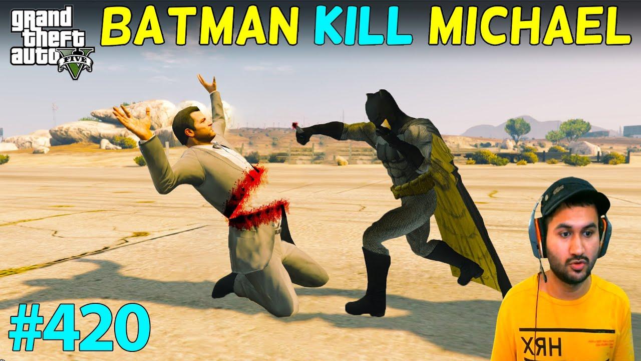 GTA 5 : BATMAN KILL MICHAEL FOR AMANDA 😂   GTA5 GAMEPLAY #420
